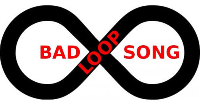 Bad Loop Song
