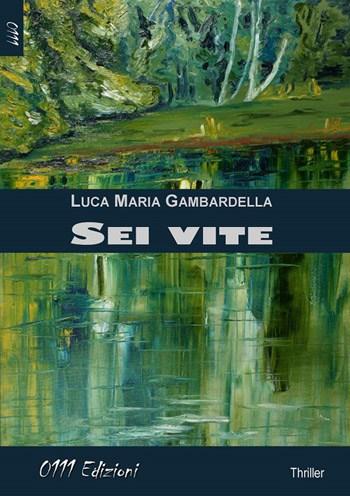 Sei vite - Luca Maria Gambardella